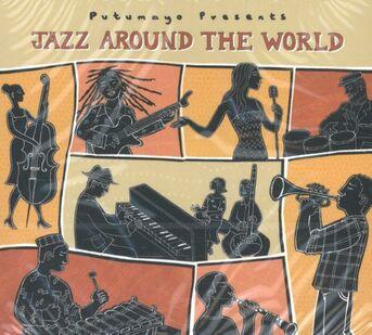 PUTUMAYO PRESENTS: JAZZ AROUND THE WORLD