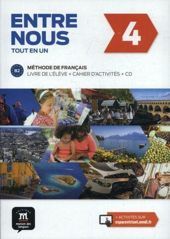 Entre Nous 4 Livre de l´éleve et Cahier d´activités+CD - version originale