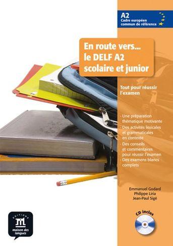En route vers le DELF Scolaire et junior A2 Livre de l ´élève + CD