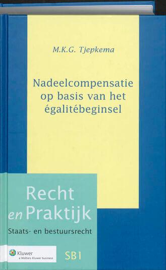 Recht en praktijk Nadeelcompensatie op basis van het égalitébeginsel