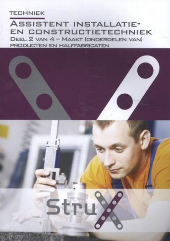 Assistent Installatie- en constructietechniek deel 2 van 4- Maakt (onderdelen van) producten en halffabricaten