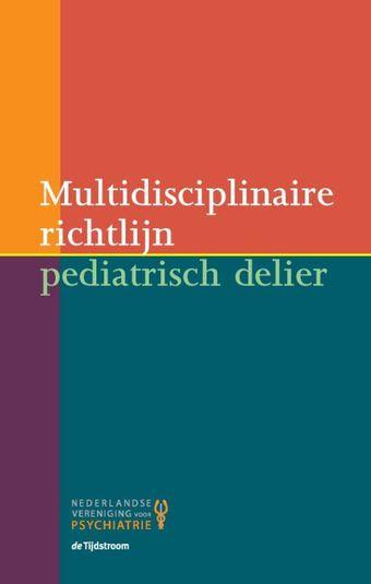 Multidisciplinaire richtlijn pediatrisch delier