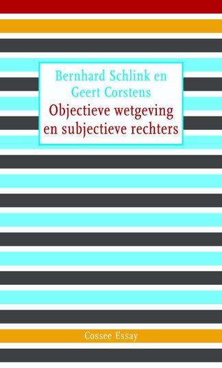 Objectieve wetgeving en subjectieve rechters