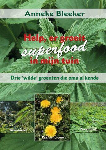 Help, er groeit superfood in mijn tuin