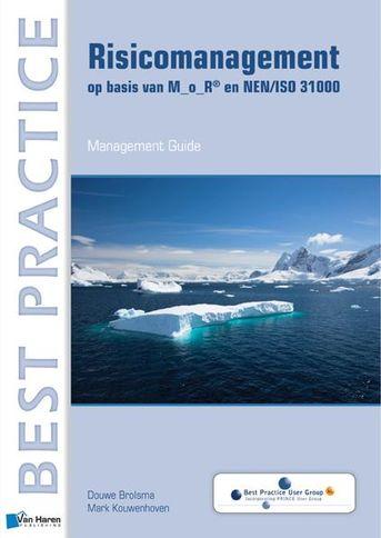 Risicomanagement op basis van M_o_R® en NEN/ISO 31000
