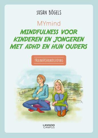 MYmind mindfulness voor kinderen en jongeren met ADHD en hun ouders - Trainershandleiding
