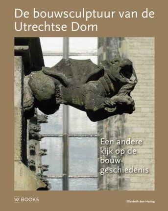 De bouwsculptuur van de Utrechtse Dom