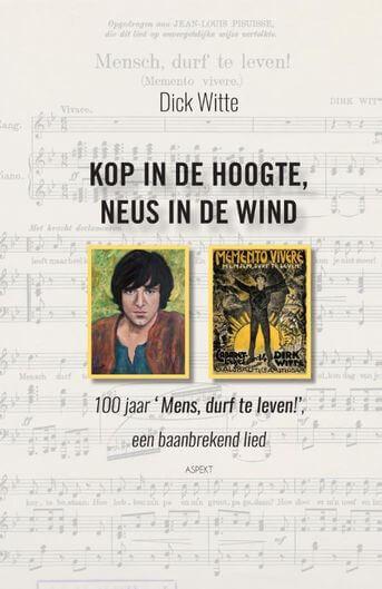 'Kop in de hoogte, neus in de wind' 100 jaar 'mens durf te leven!', een baanbrekend lied