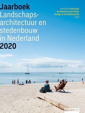 Jaarboek Landschapsarchitectuur en Stedenbouw in Nederland 2020