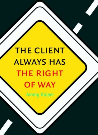 The client always has the right of way (e-book)
