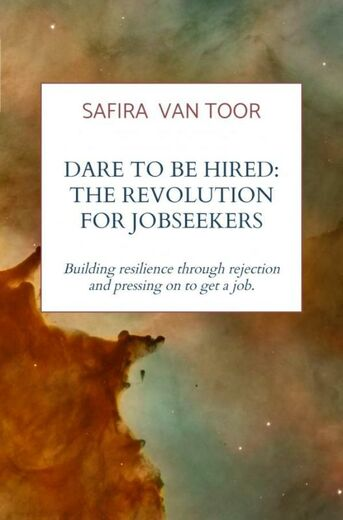 Dare To Be Hired: The revolution for jobseekers (e-book)