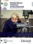 Werken bij een technisch productiebedrijf
