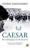 Caesar. De ondergang van de heersers