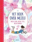 Het boek over mezelf - Mijn leven, mijn stijl, mijn dromen