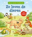 Mijn leuke kijkboek Zo leven de dieren