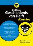 De kleine geschiedenis van Delft voor dummies