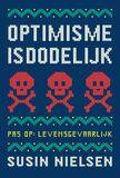 Optimisme is dodelijk