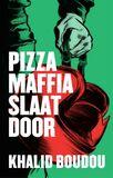 Pizzamaffia slaat door