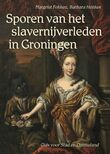 Sporen van het slavernijverleden in Groningen