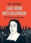 God voor niet-gelovigen - De God van Spinoza