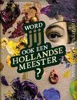 Word jij ook een Hollandse meester?
