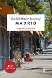 The 500 hidden secrets of Madrid
