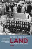 Land van kleine gebaren - Een politieke geschiedenis van Nederland 1780-2012