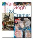 Van Gogh tot Cremer