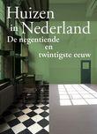 Huizen in Nederland: De 19de en 20ste eeuw