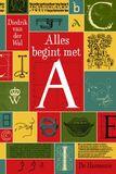 Alles begint met A