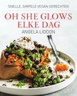 Oh She Glows - Elke dag (e-book)