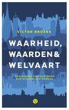 Waarheid, waarden & welvaart (e-book)
