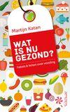 Wat is nu gezond? (e-book)