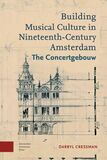 Building musical culture in Nineteenth-century Amsterdam (e-book)