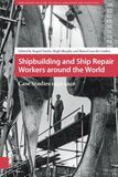 Shipbuilding and ship repair workers around the world (e-book)