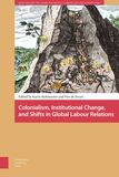 Colonialism, Institutional Change, and Shifts in Global Labour Relations (e-book)