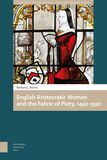 English Aristocratic Women and the Fabric of Piety, 1450-1550 (e-book)