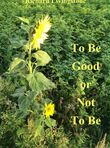 To be good or not to be (e-book)