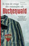Ik was de enige die ontsnapte uit Buchenwald (e-book)