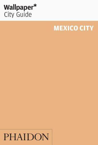 Wallpaper City Guide Mexico City