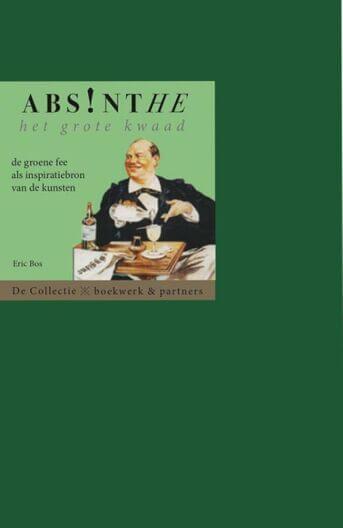 Absinthe. Het grote kwaad