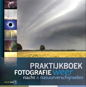 Praktijkboek fotografie, weer, nacht en natuurverschijnselen