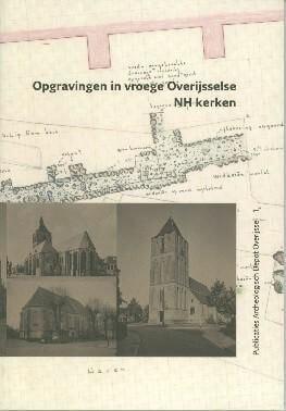 Opgravingen in vroege Overijsselse nh kerken