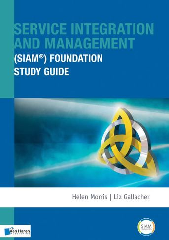 Service integration and management foundation SIAM® Foundation study guide
