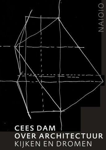 Cees Dam. Over architectuur