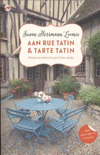 Aan Rue Tatin & Tarte Tatin