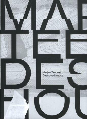 Marjan Teeuwen, Destroyed House