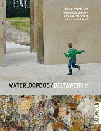Waterloopbos / Deltawork //