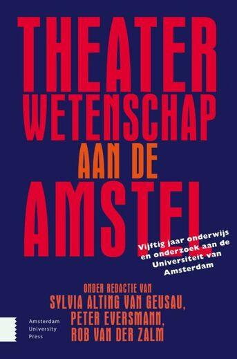Theaterwetenschap aan de Amstel (e-book)