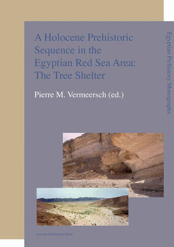 A Holocene prehistoric sequence in the Egyptian Red Sea area: The tree shelter (e-book)